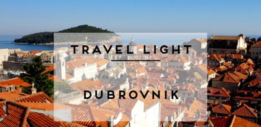 TRAVEL LIGHT DUBROVNIK